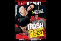 Trash My Tranny Ass!