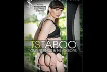 TS Taboo Our Friends & Neighbors